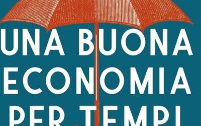 """""""Una buona economia per questi tempi difficili"""". Un libro, scritto dai premi Nobel per l'economia 2019"""